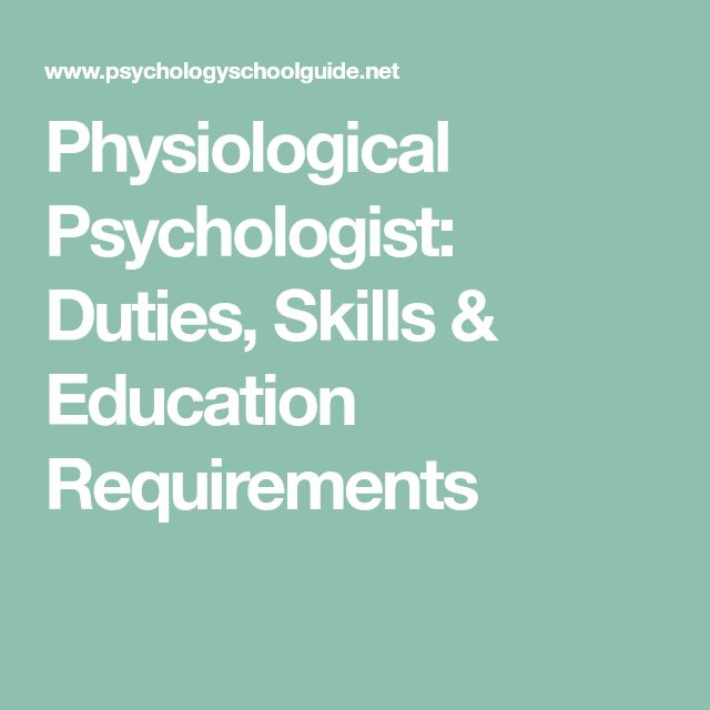 Physiological Psychologist: Duties, Skills & Education Requirements