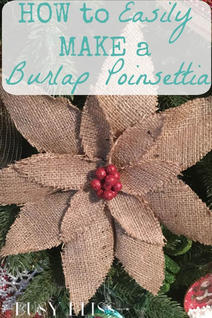 Homemade rustic christmas decorations - How To Easily Make A Burlap Poinsettia Rustic Christmasdiy Christmasholiday Craftschristmas Ornamentschristmas