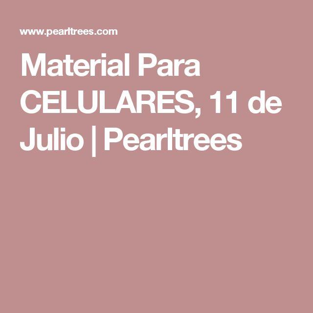 Material Para CELULARES, 11 de Julio   Pearltrees