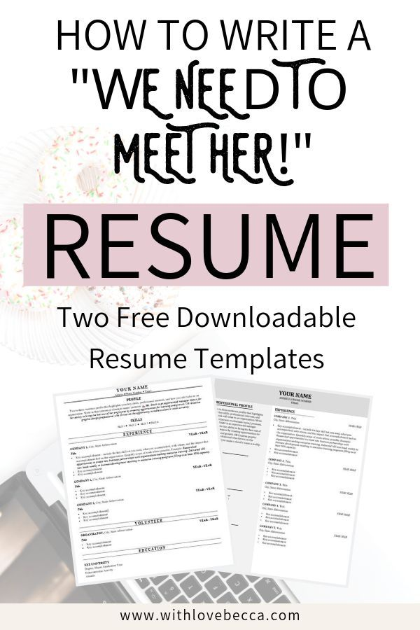 The Resume Sections You Need To Take Your Resume From Meh To We Need To Meet Her Downloadable Resume Template Job Resume Resume Writing Tips