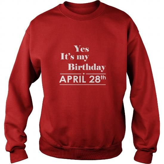 Birthday April 28 SHIRT FOR WOMENS AND MEN ,BIRTHDAY, QUEENS I LOVE MY HUSBAND ,WIFE Birthday April 28-TSHIRT BIRTHDAY Birthday April 28 yes it's my birthday