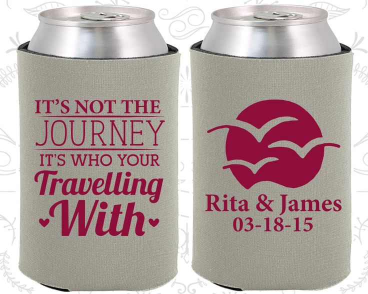Its not the Journey, Its who you are traveling with, Unique Wedding Gift, Romantic Wedding Gift, Love Wedding Gift, Wedding Coozies (539)