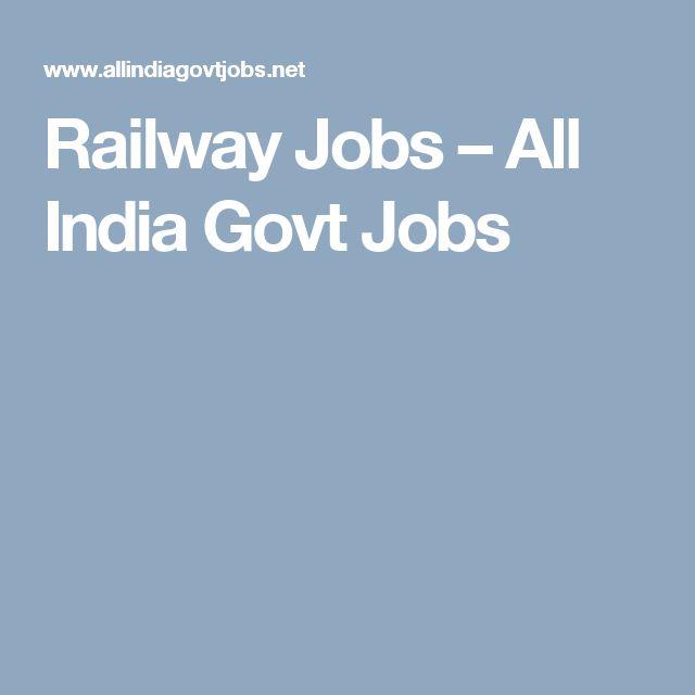 Railway Jobs – All India Govt Jobs