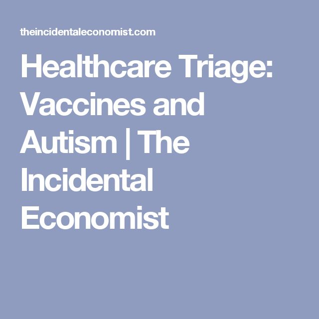 Healthcare Triage: Vaccines and Autism | The Incidental Economist