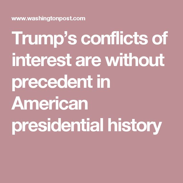 Trump's conflicts of interest are without precedent in American presidential history