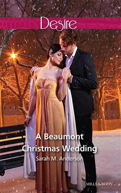 Mills & Boon™: A Beaumont Christmas Wedding by Sarah M. Anderson