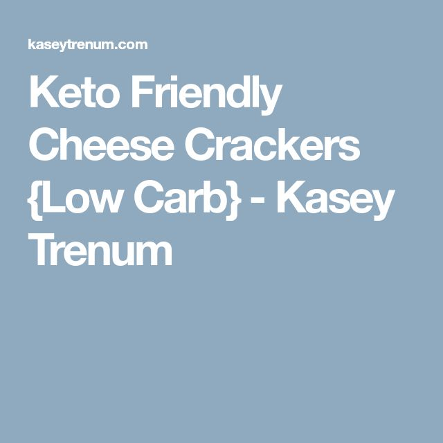 Keto Friendly Cheese Crackers {Low Carb} - Kasey Trenum