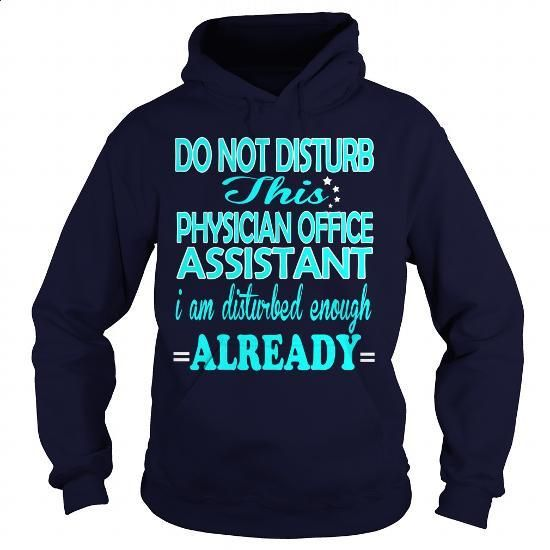 PHYSICIAN OFFICE ASSISTANT - DISTURB - #mens shirts #mens hoodies. GET YOURS => https://www.sunfrog.com/LifeStyle/PHYSICIAN-OFFICE-ASSISTANT--DISTURB-Navy-Blue-Hoodie.html?60505