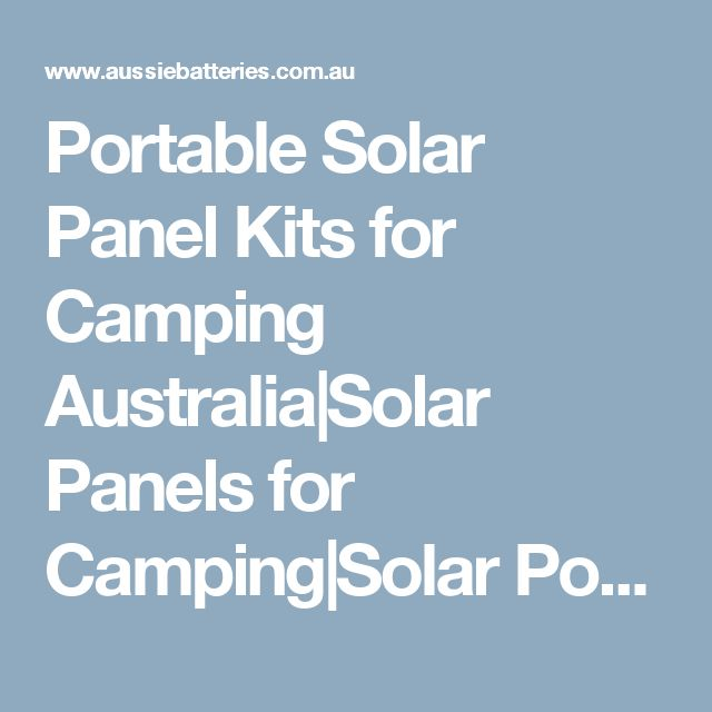Portable Solar Panel Kits for Camping Australia|Solar Panels for Camping|Solar Power Panels Camping