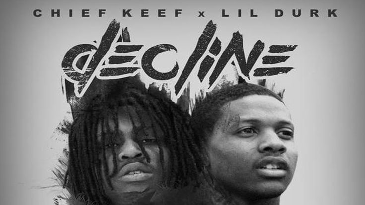 Lil Durk - Decline ft. Chief Keef [Prod By Young Chop & CBMIX]
