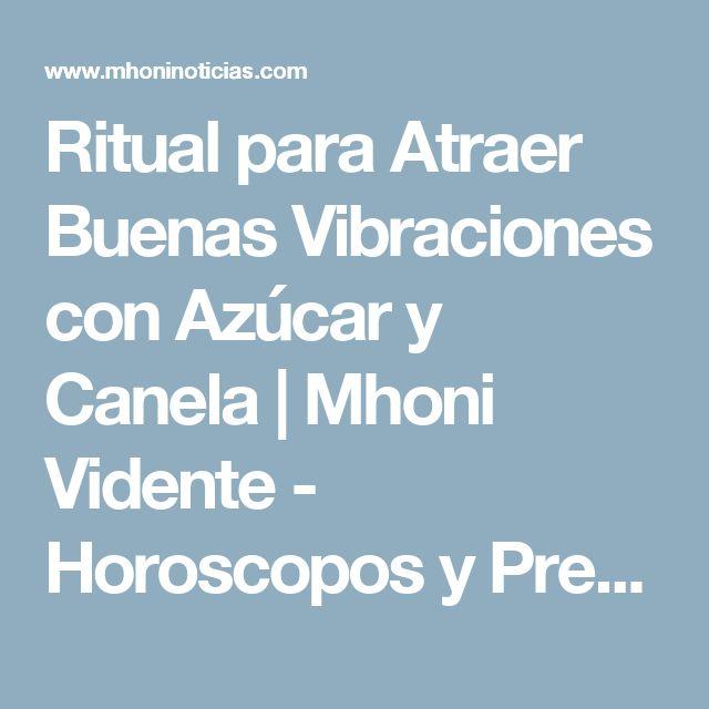 Ritual para Atraer Buenas Vibraciones con Azúcar y Canela   Mhoni Vidente - Horoscopos y Predicciones
