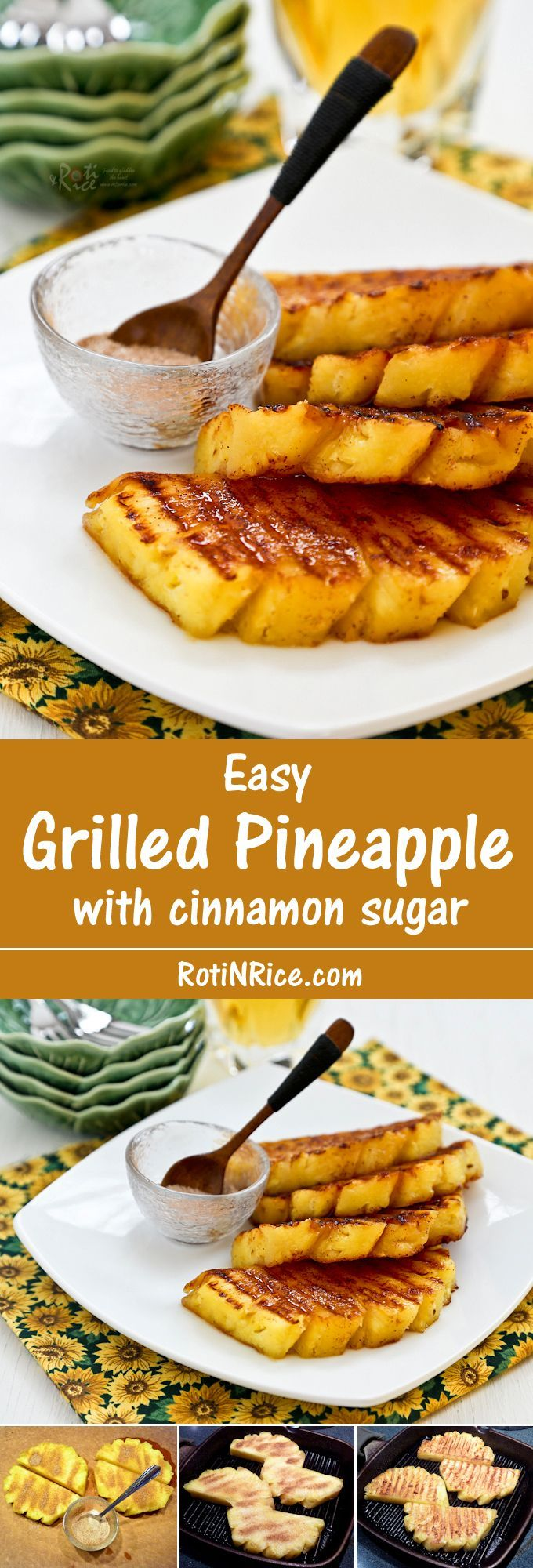 Simple and tasty Grilled Pineapple with cinnamon sugar, a delicious accompaniment to grilled and roasted meats. It is also great as a snack or dessert. | Food to gladden the heart at http://RotiNRice.com