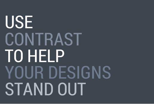 Use contrast!!