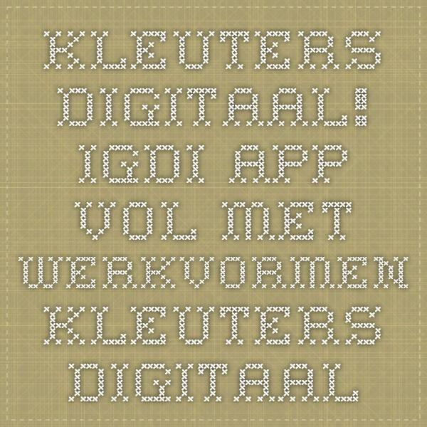 Kleuters digitaal! IGDI app - Vol Met Werkvormen - Kleuters digitaal!