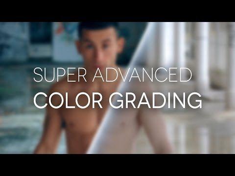 ▶ SUPER ADVANCED COLOR GRADING TUTORIAL - YouTube