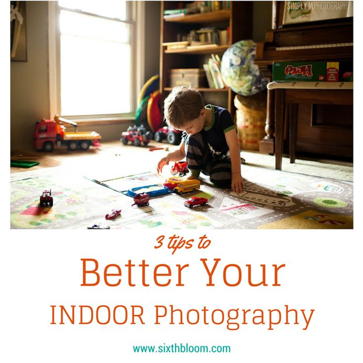 3 Tips for Better Indoor Photography, Photography Tips, Photography Tutorials, Photo Tips, Photography Business Tips
