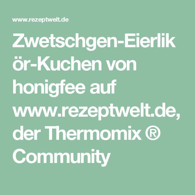 Zwetschgen-Eierlikör-Kuchen von honigfee auf www.rezeptwelt.de, der Thermomix ® Community