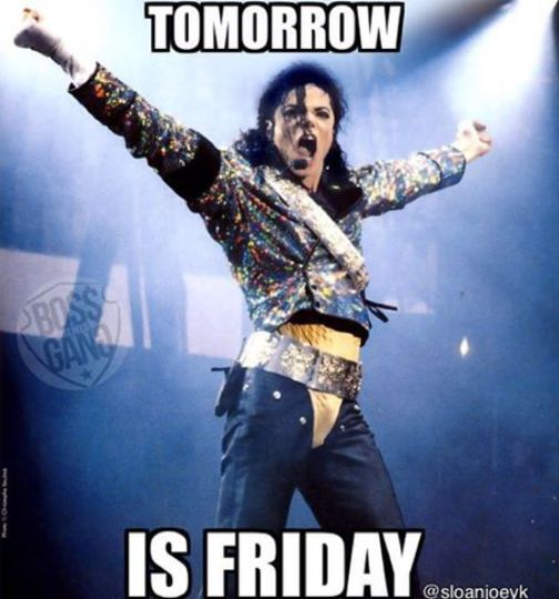 tomorrow is Friday,Michael Jackson,meme
