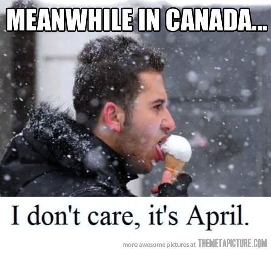 April means ice cream, no matter what! Well yeah, April snows aren't cold! Perfect ice cream weather.