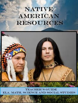 Price $2.00 Native American Resources Teachers Guides for ELA, Math, Science and Social Studies includes links to Native American history and culture of Mayans, Inuit, Desert Southwest Indians, Pacific Northwest Indians, Plains Indians and Eastern Woodlands Indians and current conditions.Native American Guide ELA, Math, Science and Social Studies includes links to :printable teachers guides,sensitivity to Native American culture,teaching materials, visual aids,informational text on history…