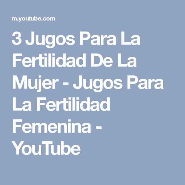 3 Jugos Para La Fertilidad De La Mujer - Jugos Para La Fertilidad Femenina - YouTube