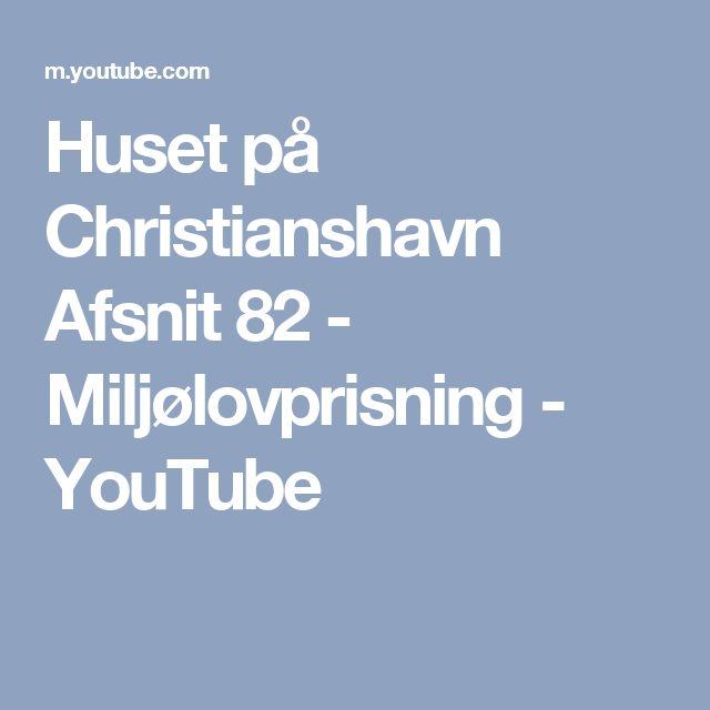 Huset på Christianshavn Afsnit 82 - Miljølovprisning - YouTube