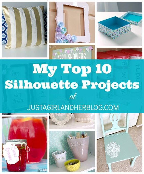 My Top 10 Silhouette Projects {and Special Promotion!} - Just a Girl and Her Blog
