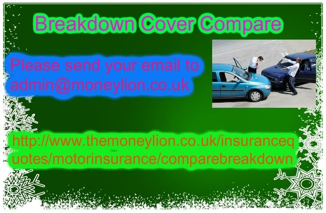 http://www.themoneylion.co.uk/insurancequotes/motorinsurance/comparebreakdowncover Please send your email to admin@moneylion.co.uk	 Breakdown Cover Compare