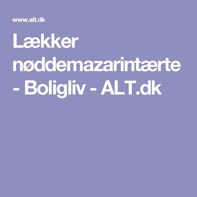 Lækker nøddemazarintærte - Boligliv - ALT.dk