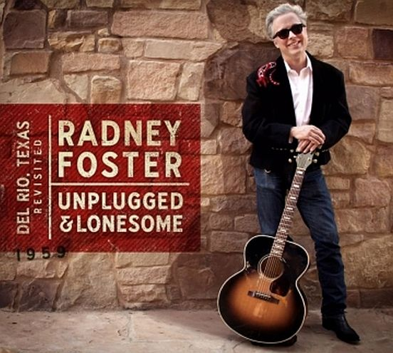 CD Review: Radney Foster 'Unplugged & Lonesome'