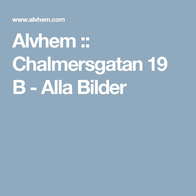 Alvhem :: Chalmersgatan 19 B - Alla Bilder