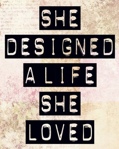 Your life is your own design