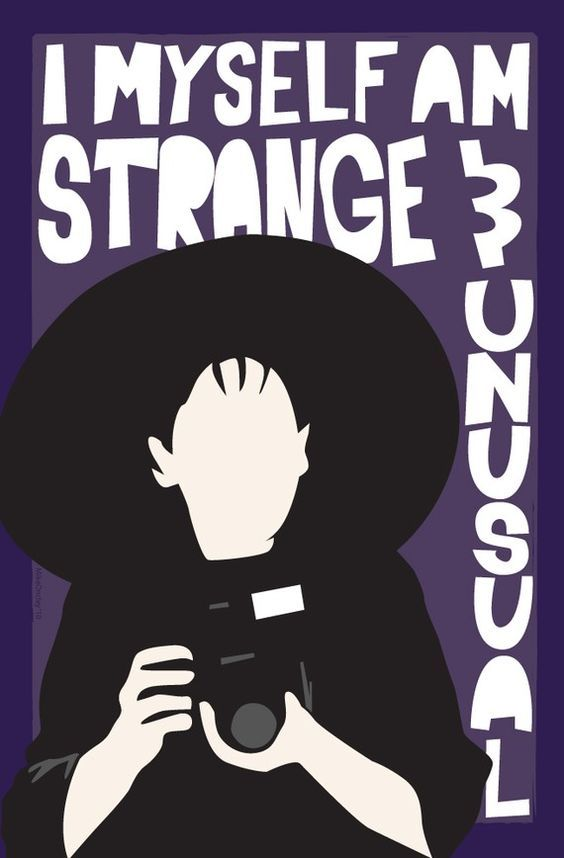 Are you strange and unusual too?