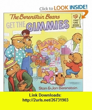 The Berenstain Bears Get the Gimmies (9780394805665) Stan Berenstain, Jan Berenstain , ISBN-10: 0394805666  , ISBN-13: 978-0394805665 ,  , tutorials , pdf , ebook , torrent , downloads , rapidshare , filesonic , hotfile , megaupload , fileserve