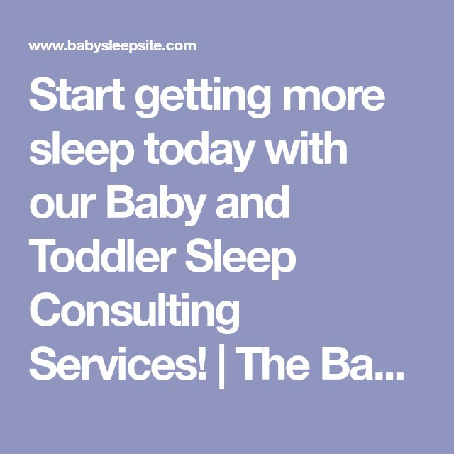 Start getting more sleep today with our Baby and Toddler Sleep Consulting Services! | The Baby Sleep Site - Baby / Toddler Sleep Consultants