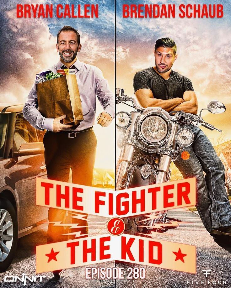 The Fighter and the Kid - with Brendan Schaub and Brian Callen