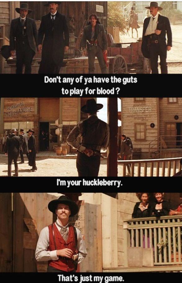 I'm your Huckleberry. | I'm your Huckleberry