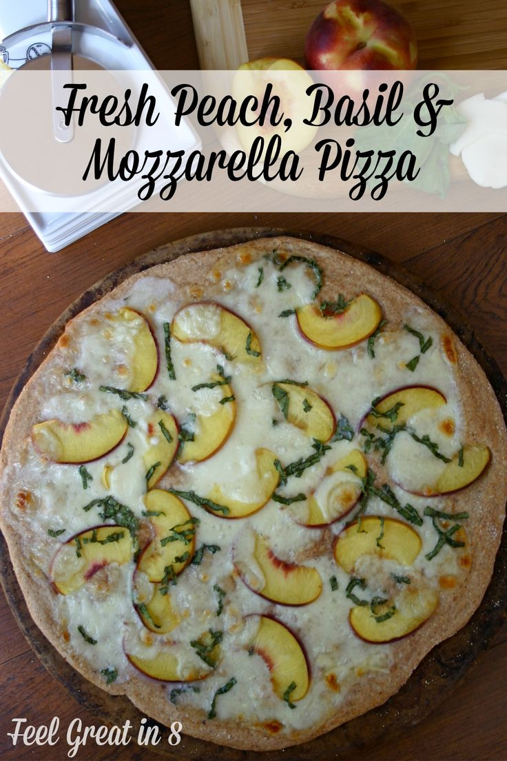 Fresh Peach, Basil & Mozzarella Pizza | Recipe | Mozzarella, Basil and ...