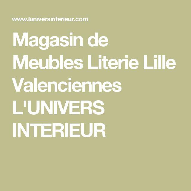 Magasin de Meubles Literie Lille Valenciennes L'UNIVERS INTERIEUR