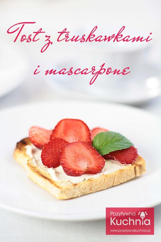 Tost z truskawkami - #przepis na #tosty z dodatkiem #mascarpone i #truskawki do kompletu :)  http://pozytywnakuchnia.pl/tosty-z-truskawkami/  #kuchnia #sniadanie