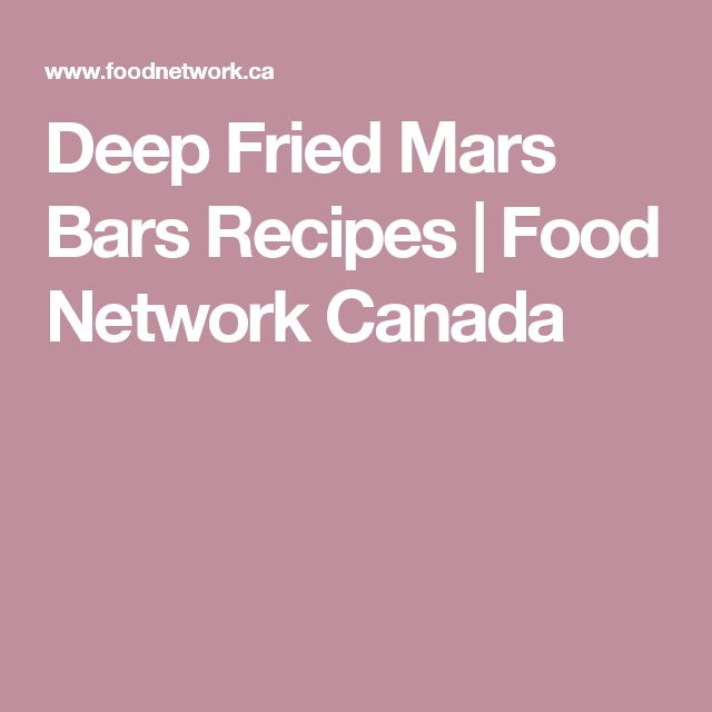 Deep Fried Mars Bars Recipes   Food Network Canada