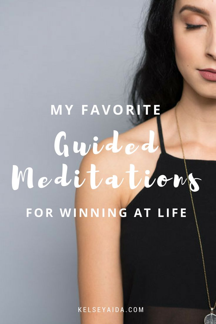 My Favorite Guided Meditations for Winning at Life