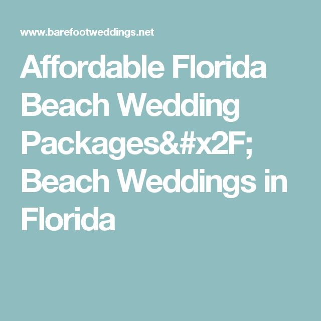 Affordable Florida Beach Wedding Packages/ Beach Weddings in Florida