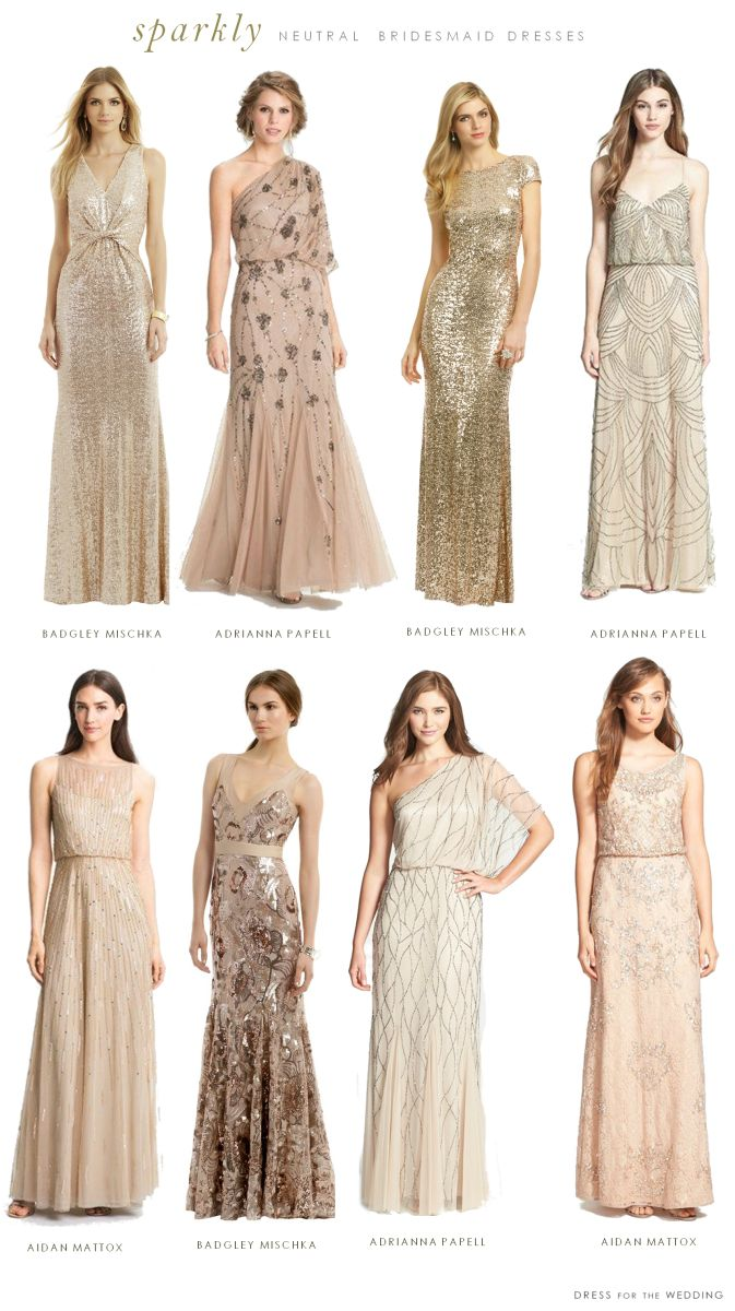 Mismatched Neutral Bridesmaid Dresses. Adrianna Papell seems to have some interesting ones. Perhaps if they were short? Do you want short or long?