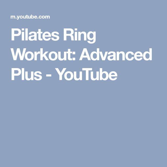 Pilates Ring Workout: Advanced Plus - YouTube