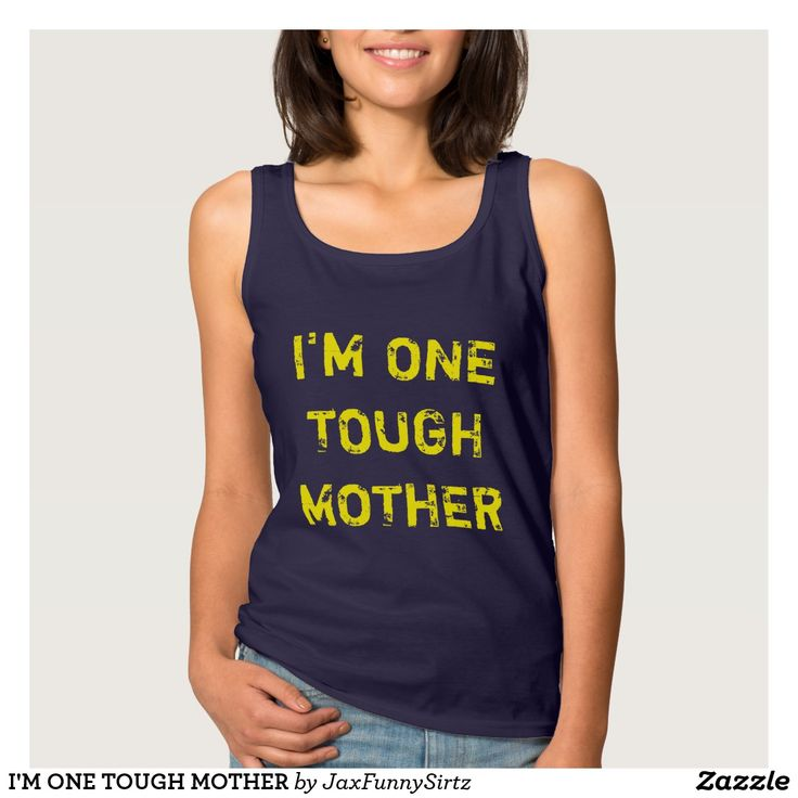 The best workout t shirt for moms! I'M ONE TOUGH MOTHER tank top (affiliate link)