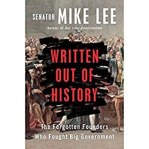 Written Out of History: The Forgotten Founders Who Fought Big Government