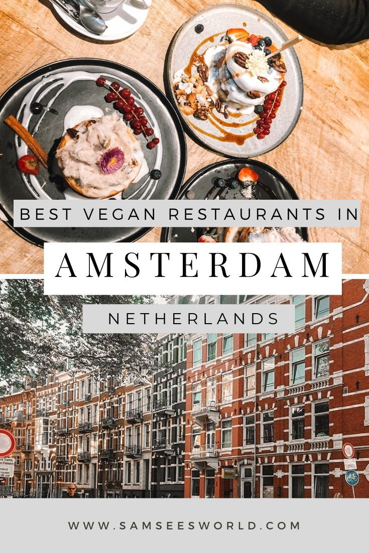 Best Vegan Restaurants In Amsterdam In 2020 Amsterdam Food Best Vegan Restaurants Foodie Travel