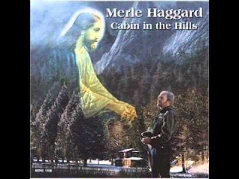 Merle Haggard - Cabin In The Hills
