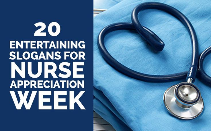 To celebrate Nurse Appreciation Week this May 6-12, here are 20 of our favorite slogans to show our love for nurses.
